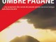 Ombre pagane il nuovo romanzo di Franco Mieli