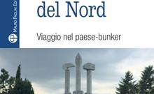 """""""Corea del Nord. Viaggio nel paese-bunker"""" di Federico Giuliani"""