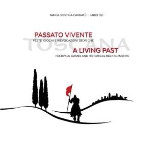 Toscana passato vivente