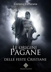 le origini pagane delle feste cristiane
