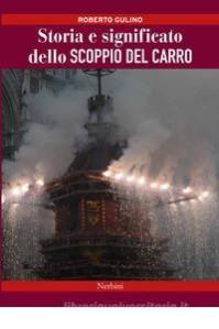 La vera storia dello Scoppio del Carro a Firenze