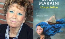 """""""Corpo felice. Storia di donne, rivoluzioni e un figlio che se ne va"""" di Dacia Maraini"""