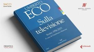 Sulla televisione. Scritti 1956-2015 di Umberto Eco