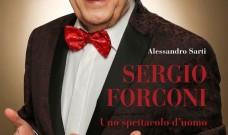 Sergio Forconi: Uno spettacolo d'uomo
