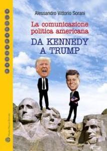 La comunicazione politica americana da Kennedy a Trump