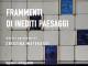"""""""Frammenti di inediti paesaggi"""", personale di Cristina Materassi alla Galleria d'arte la Fonderia"""